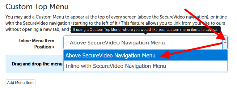"Options for ""Inline Menu Item Position""; select ""Above SecureVideo Navigation menu""."
