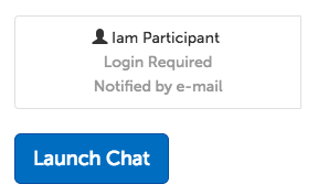 "Participant panel (name, chat code, and notification method), and ""Launch Chat"" button"